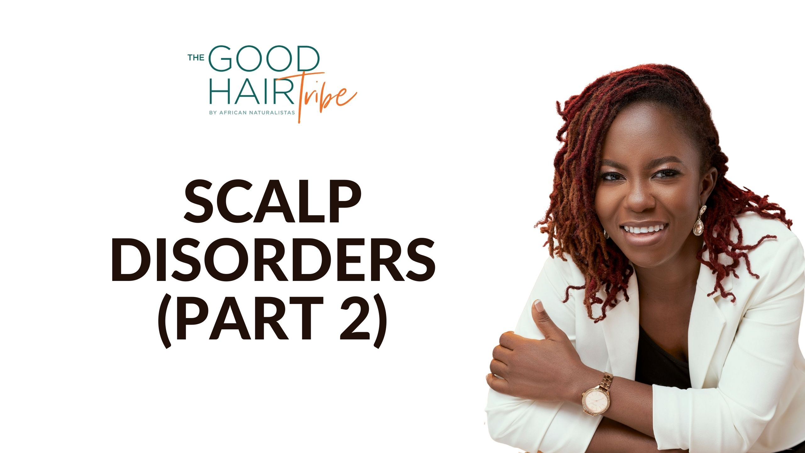 Scalp Disorders – Part 2